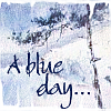 quillori: a tree in winter, text reads 'A Blue Day' (mood: blue day)