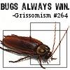 gris_bug_man: (bugs always win -- url_girl)