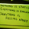 seidskratti: Nothing is static, everything is evolving, everything is falling apart. (Nothing is static)