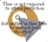 aunty_marion: Thee is not required to attain perfection (IDIC-Kraith)