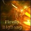 firefly_bigbang: The Serenity (Big Bang) (Default)