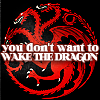"""lenabee: There is something about the phrase """"wake the dragon"""" that I LOVE. Maybe it's because I identify with it. (ASOIAF: Don't wake the dragon)"""
