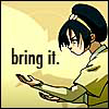 mimesere: Toph looks fierce, text says bring it (avatar: toph brings it)