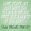 lavendergaia: (Chad evil)