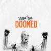 burbujita: (WE'RE DOOMED!!!!!)