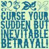yvi: Text: Curse your sudden but inevitable betrayal (Firefly - Inevitable Betrayal)