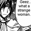 "rebelwithaclock: Chrono blushes softly and squints at someone, thinking ""Geez...what a strange woman."" (⌚ Strange woman...)"