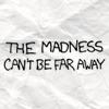 oddegg: (Madness can't be far away)