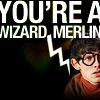 fizzyblogic: [Merlin] Merlin with drawn-on glasses and text 'you're a wizard Merlin' (i'm a what?)