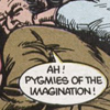 seidskratti: AH! PYGMIES OF THE IMAGINATION! (Hellblazer - Pygmies of the Imagination)
