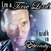 "kerravonsen: Ninth Doctor: ""I'm a Time Lord, I walk in Eternity."" (Doc9-eternity)"