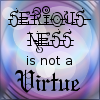 "kerravonsen: ""Seriousness is not a Virtue"" (seriousness-not-a-virtue)"