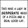 blushingflower: (pizza and a lay)