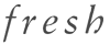f_r_e_s_h: (fresh logo) (Default)