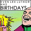"spatz: Lex holding birthday cake and laughing maniacally, caption ""Even Lex Luthor has birthdays"" (Lex birthday crack)"