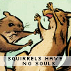 squirrelhaven: cartoon squirrels happy to have no souls (squirrels have no souls)