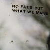 esque: (no fate but what we make)