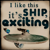 amadi: A picture of the star ship Enterprise from Star Trek with the caption I like this ship it's exciting (Star Trek: Exciting)