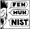 "firecat: hothead saying ""feh"" ""muh"" ""nist"" (feh muh nist)"