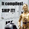"rivenwanderer: ""It compiles! SHIP IT!"" w/ star wars droids (ship-it)"