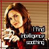 "kerravonsen: Dr. Brennan: ""I find intelligence soothing"" (Brennan, Bones, intelligence-soothing, Brennan-intelligence)"
