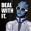 asari_scientist: liara telling you to put your big girl panties on and deal with the fact she has a crush on you, get the fuck over it (DEAL WITH IT)
