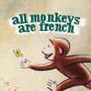 sorcha_feanor: (all monkeys are french) (Default)