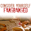 fangbanger: ❝ consider yourself fangbanged (consider yourself fangbanged)