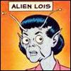 marlo: (alien lois)