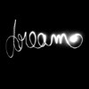 "outlineofash: The word ""dream"" in elegant cursive. (Text - Dream)"