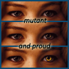 """helens78: Three pairs of eyes, changing color from hazel to gold. Caption: """"mutant and proud"""" (x: raven proud)"""