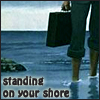 kass: Standing on your shore (shore)