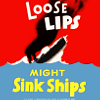 blairprovence: Loose Lips Sink Ships WW 2 Poster (War Poster - loose lips)