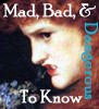 marymont: (mad bad dangerous to know)