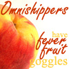 azurelunatic: A red and yellow fruit. Caption: Omnishippers have fever fruit goggles (omnishipper, fever fruit)