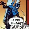 muccamukk: Blue Beetle grinning as he lands. Speech bubble: I did it with science! (DC: SCIENCE!)