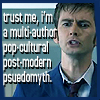 rhivolution: the Tenth Doctor speaking, with text: 'trust me, I'm a multi-author pop-cultural post-modern pseudomyth.' (vivat academia vivant professores: DW)