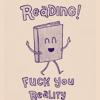 cancoydu: ([s] reading - fuck you reality)