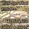 "kirchara: ""Tell me what you see."" ""I think it's called a map."" -- The Demon Lexicon (""I think it's called a map."")"