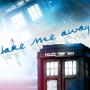 "orbitaldiamonds: TARDIS and text: ""take me away"" ([ dr who ] tardis take me away)"