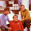 princessofgeeks: Classic Trek trio looking appalled; words are That Was Mean (that was mean by anadapta)