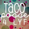 greatfountain: (taco posse 4 lyf)