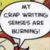 lamashtar: My crap writing senses are burning! (crapwriting)