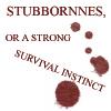 komikbookgeek: Stubborness or a good survival instinct? (Default)
