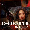 "catchmyfancy: Picture of Gina Torres as Zoe in Firefly; caption reads 'I don't have time for idiots today"" (Don't have time)"