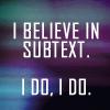azurite: (believe in subtext)