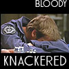 zats_clear: (bloody knackered)
