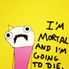 metatxt: (hyp: mortal and going to die)