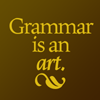 queenbarwench: Text icon: Grammar is an art. (grammar)