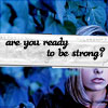 "strina: first or second season buffy summers caption ""are you ready to be strong?"" (buffy - strong)"
